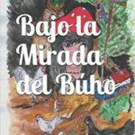Bajo la mirada del búho deviene la primera obra para el público infantil salida del manantial creativo de José Francisco Martínez Ortiz