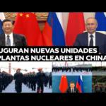 Inauguran Putin y Xi construcción de nuevas unidades de dos centrales nucleares en China